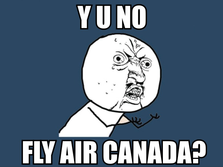 Y U NO FLY AIR CANADA